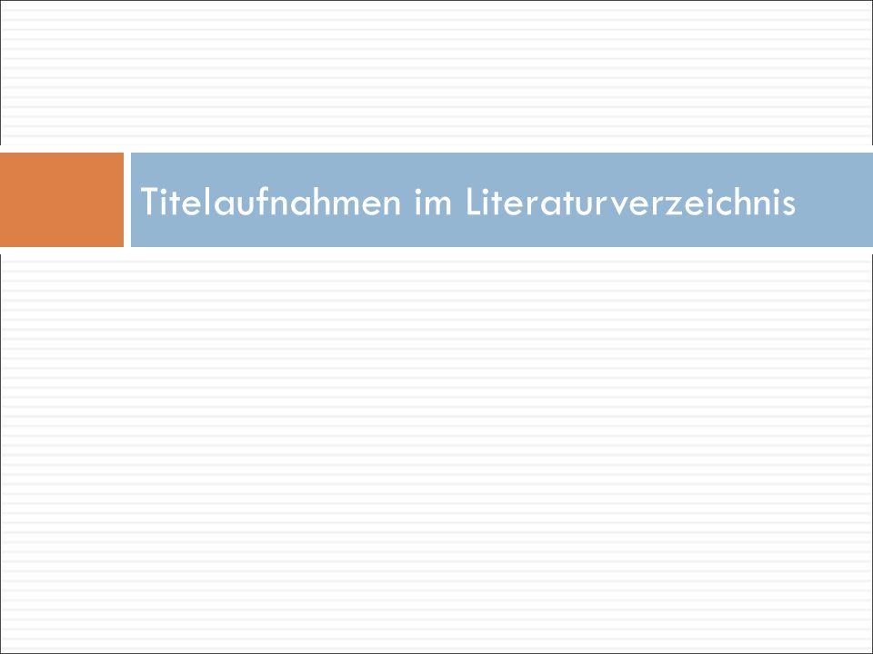 """Bemerkungen zur Form des Literaturverzeichnisses  Überschrift: """"Quellen und Literatur  Weitere Untergliederung meist nicht nötig; wenn ja: 1."""