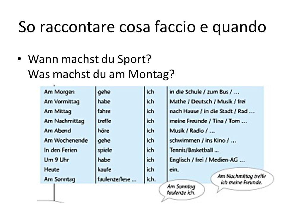 So raccontare cosa faccio e quando Wann machst du Sport Was machst du am Montag