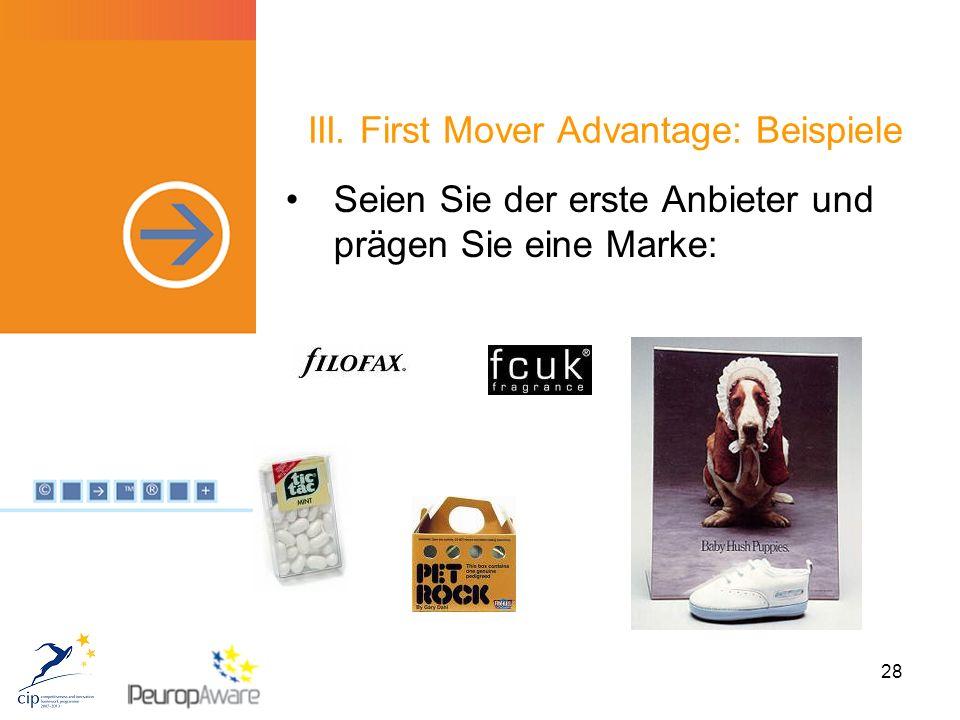 28 III. First Mover Advantage: Beispiele Seien Sie der erste Anbieter und prägen Sie eine Marke: