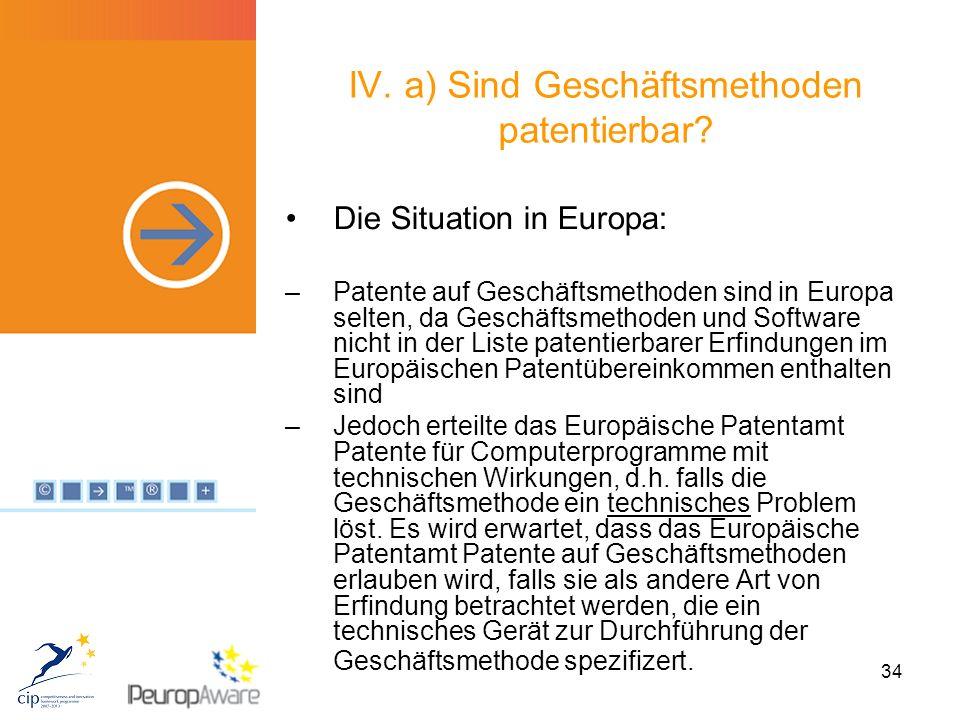 34 IV. a) Sind Geschäftsmethoden patentierbar.