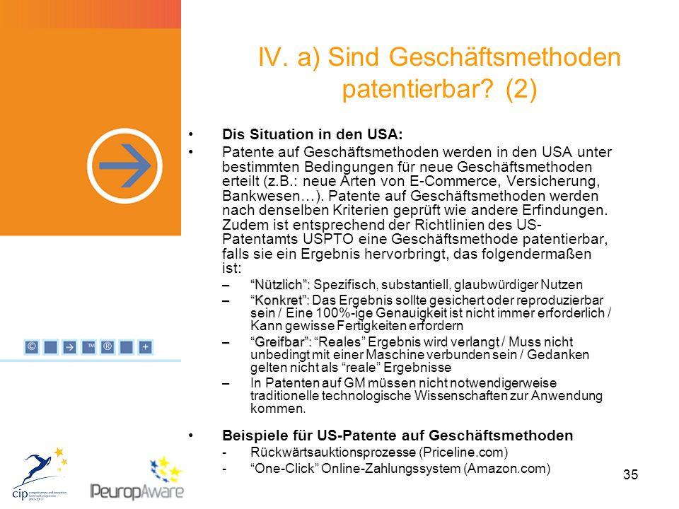 35 IV. a) Sind Geschäftsmethoden patentierbar.