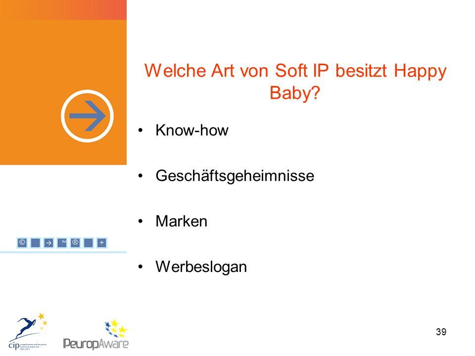 39 Welche Art von Soft IP besitzt Happy Baby Know-how Geschäftsgeheimnisse Marken Werbeslogan