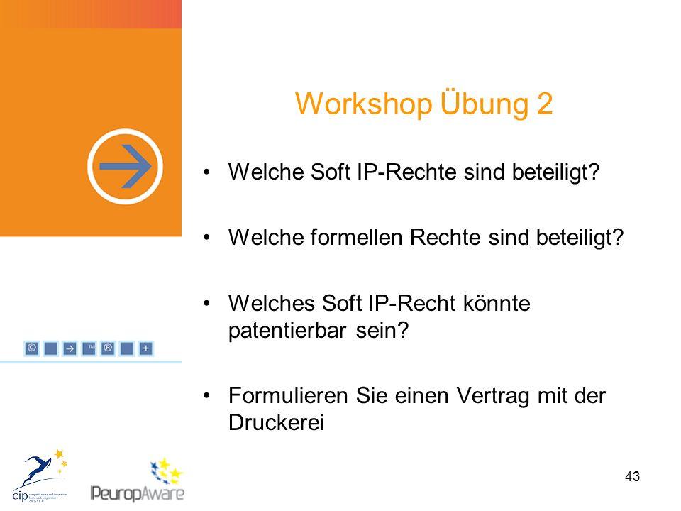 43 Workshop Übung 2 Welche Soft IP-Rechte sind beteiligt.