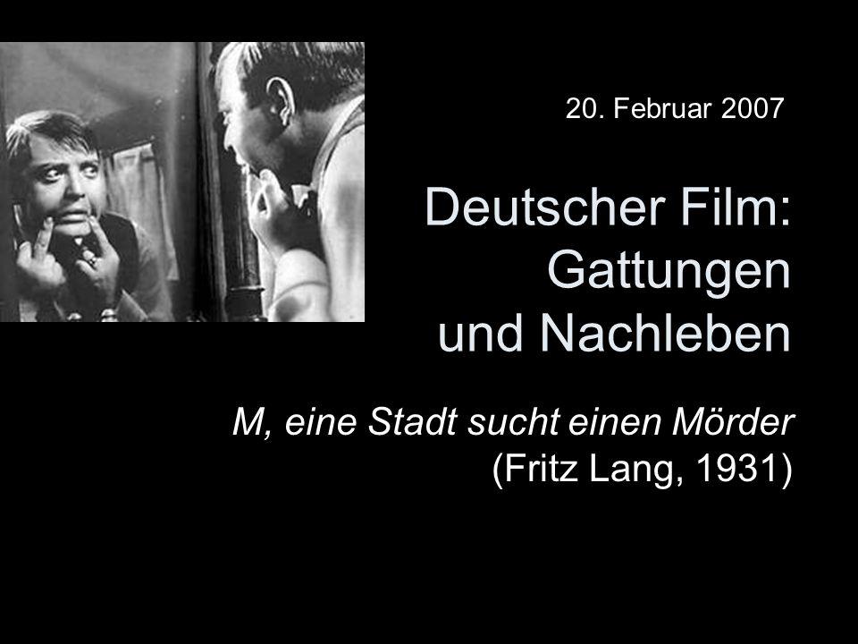 Deutscher Film: Gattungen und Nachleben M, eine Stadt sucht einen Mörder (Fritz Lang, 1931) 20.