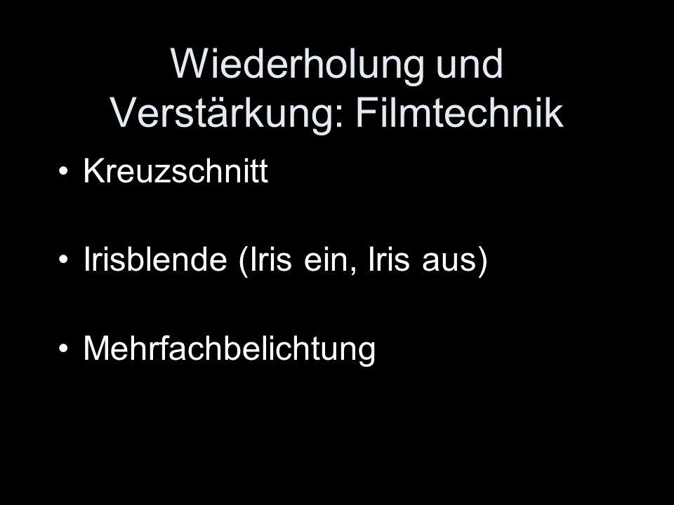 Wiederholung und Verstärkung: Filmtechnik Kreuzschnitt Irisblende (Iris ein, Iris aus) Mehrfachbelichtung