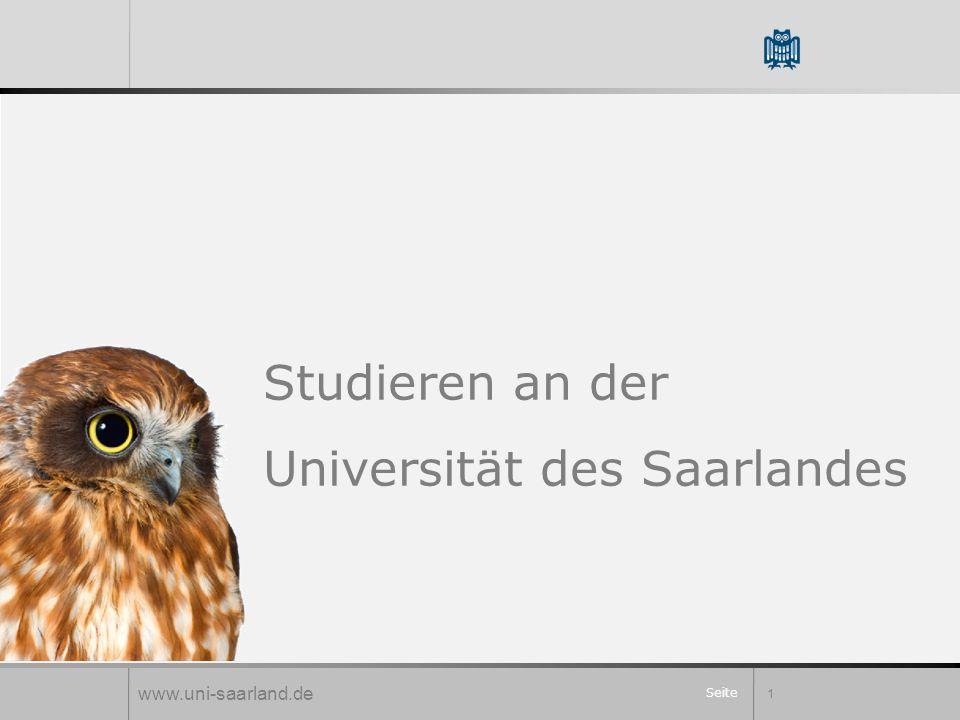 Seite 1 Studieren an der Universität des Saarlandes www.uni-saarland.de