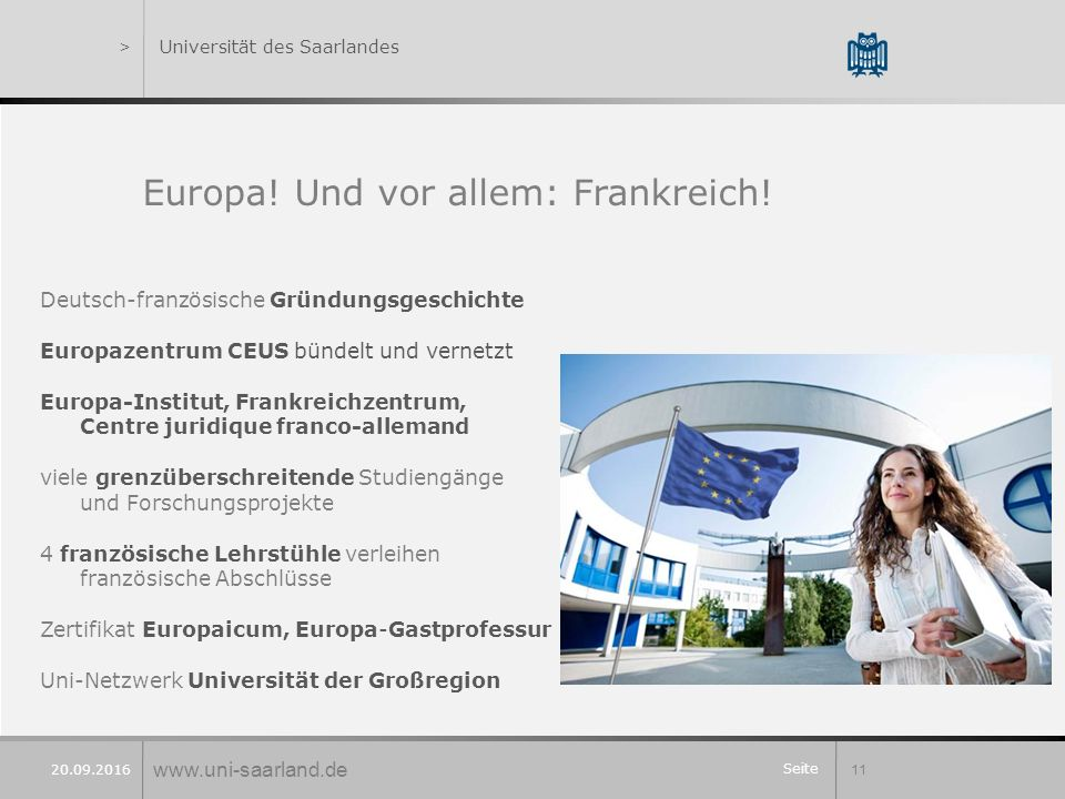 Seite 11 20.09.2016 >Universität des Saarlandes Europa! Und vor allem: Frankreich! Deutsch-französische Gründungsgeschichte Europazentrum CEUS bündelt