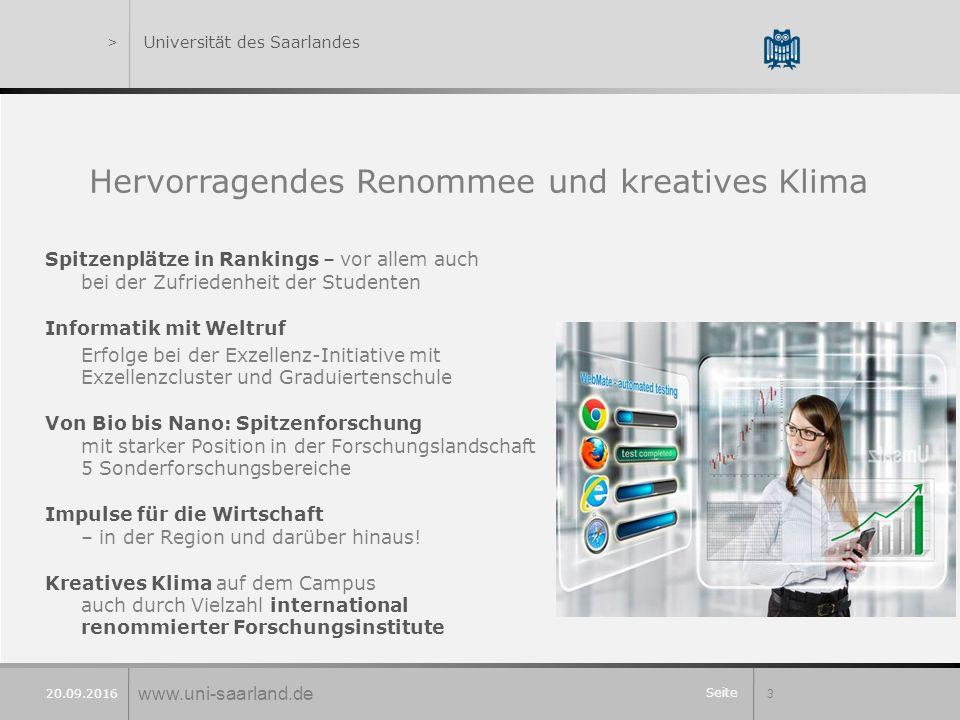 Seite 3 20.09.2016 >Universität des Saarlandes Hervorragendes Renommee und kreatives Klima Spitzenplätze in Rankings – vor allem auch bei der Zufriede