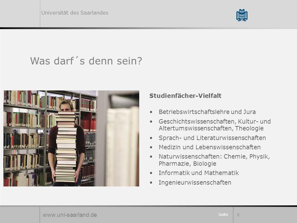 Seite 6 Studienfächer-Vielfalt Betriebswirtschaftslehre und Jura Geschichtswissenschaften, Kultur- und Altertumswissenschaften, Theologie Sprach- und