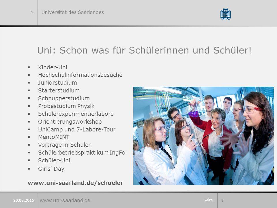 Seite 8 20.09.2016 Uni: Schon was für Schülerinnen und Schüler!  Kinder-Uni  Hochschulinformationsbesuche  Juniorstudium  Starterstudium  Schnupp