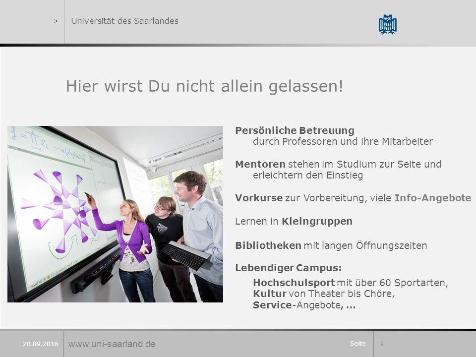 Seite 9 20.09.2016 >Universität des Saarlandes Hier wirst Du nicht allein gelassen.