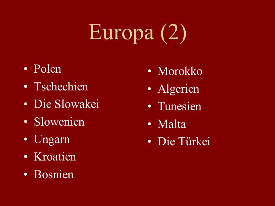 Europa (2) Polen Tschechien Die Slowakei Slowenien Ungarn Kroatien Bosnien Morokko Algerien Tunesien Malta Die Türkei