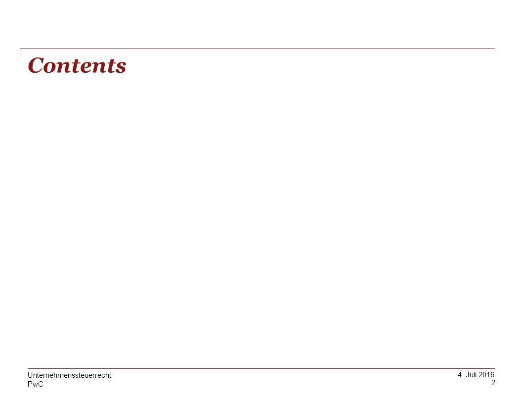 PwC 4. Juli 2016 Contents 2 Unternehmenssteuerrecht
