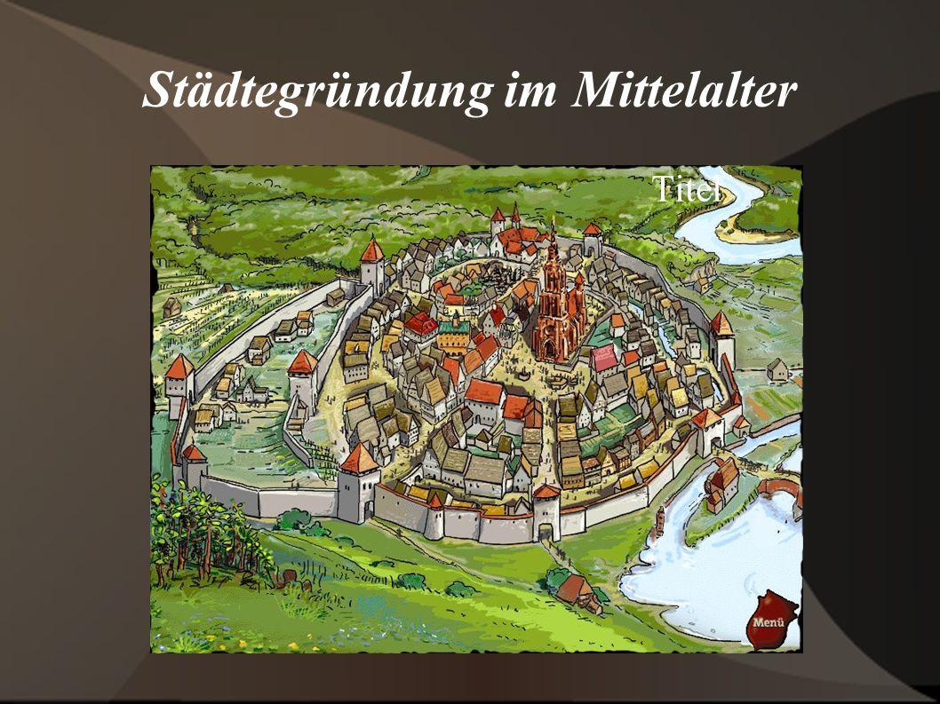 Städtegründung im Mittelalter Titel