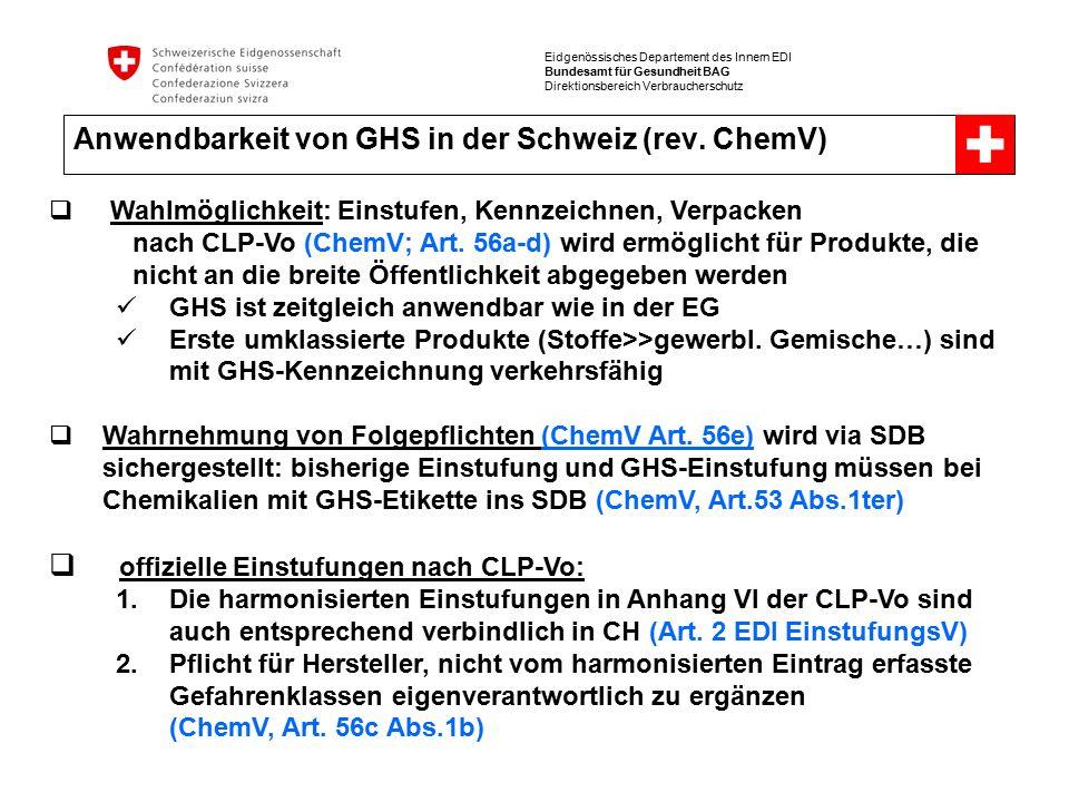 Eidgenössisches Departement des Innern EDI Bundesamt für Gesundheit BAG Direktionsbereich Verbraucherschutz Anwendbarkeit von GHS in der Schweiz (rev.