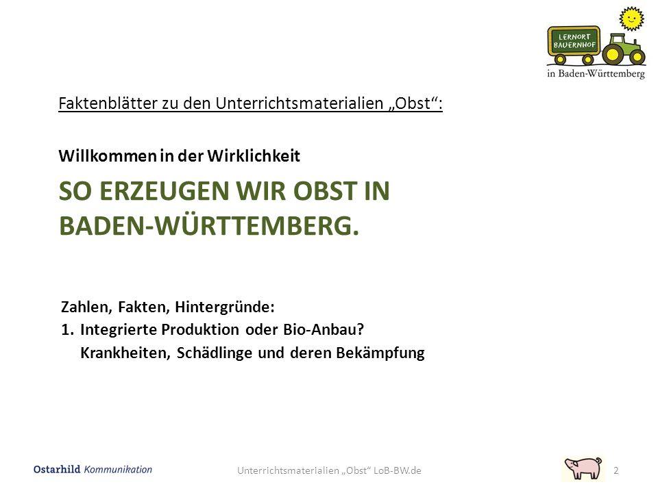 Zahlen, Fakten, Hintergründe: Erwerbsobstbau in Baden-Württemberg: 3 Quelle: BLE, https://www.ble.de/SharedDocs/Downloads/02_Kontrolle/01_Qualitaetskontrolle/02_VermarktungsnormenObstGemuese/EG_Vermarktungsnormen/Aepfel.pdf;jsessionid=F2C927F015FFFB 9AE5B912B8C396BF77.1_cid335?__blob=publicationFile Integrierte Produktion Mit der Integrierten Produktion werden die bestmöglichen Wachstumsbedingungen für jede angebaute Kulturart geschaffen.
