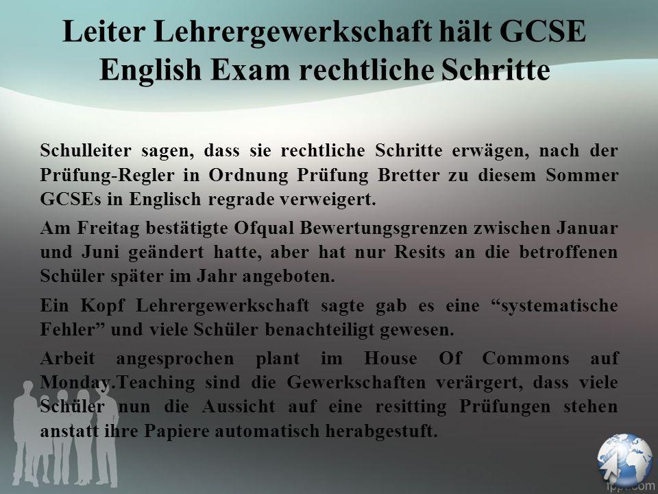 Leiter Lehrergewerkschaft hält GCSE English Exam rechtliche Schritte Schulleiter sagen, dass sie rechtliche Schritte erwägen, nach der Prüfung-Regler in Ordnung Prüfung Bretter zu diesem Sommer GCSEs in Englisch regrade verweigert.