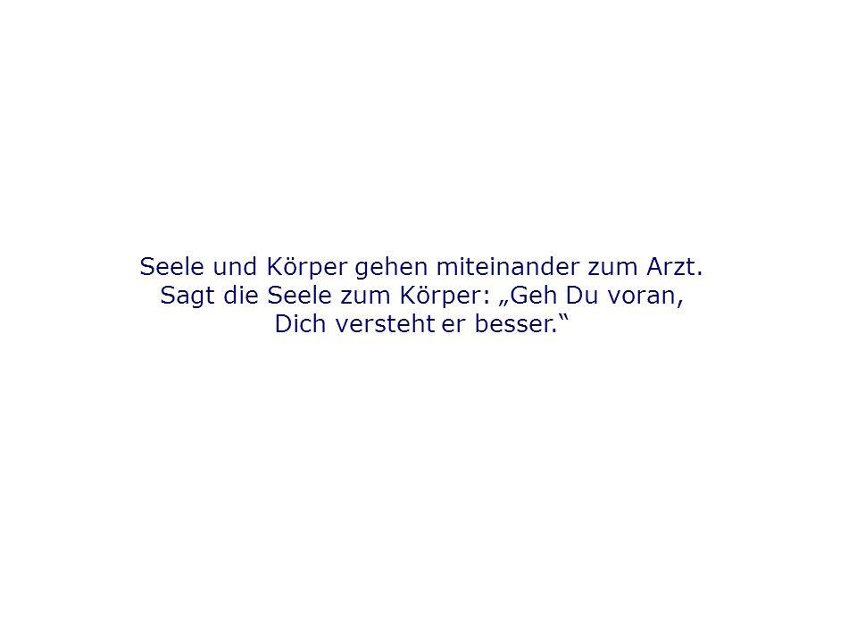 """Folie 1 TU Dresden, 14.6.2012Gesundheitspsychologie Seele und Körper gehen miteinander zum Arzt. Sagt die Seele zum Körper: """"Geh Du voran, Dich verste"""