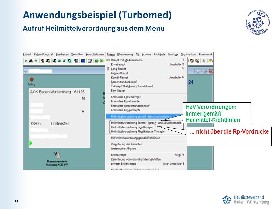 Anwendungsbeispiel (Turbomed) Aufruf Heilmittelverordnung aus dem Menü 11 HzV Verordnungen: immer gemäß Heilmittel-Richtlinien...