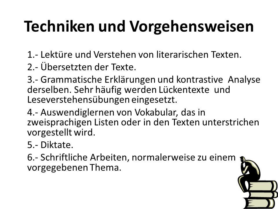 Techniken und Vorgehensweisen 1.- Lektüre und Verstehen von literarischen Texten. 2.- Übersetzten der Texte. 3.- Grammatische Erklärungen und kontrast
