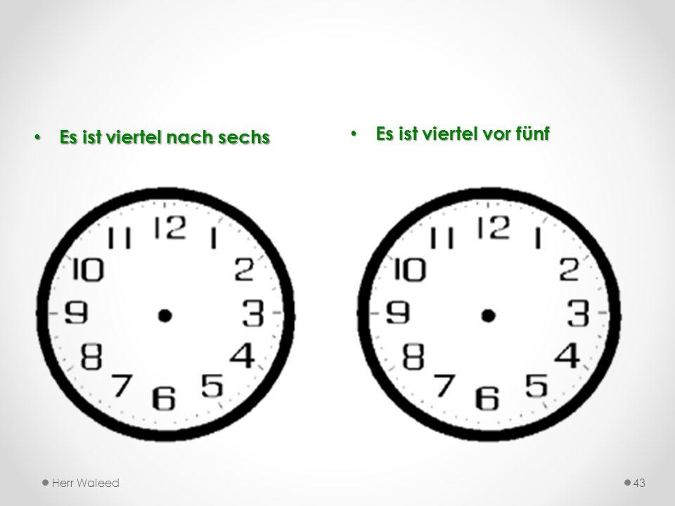 Es ist viertel nach acht Es ist eins Uhr Es ist eins Uhr Herr Waleed42