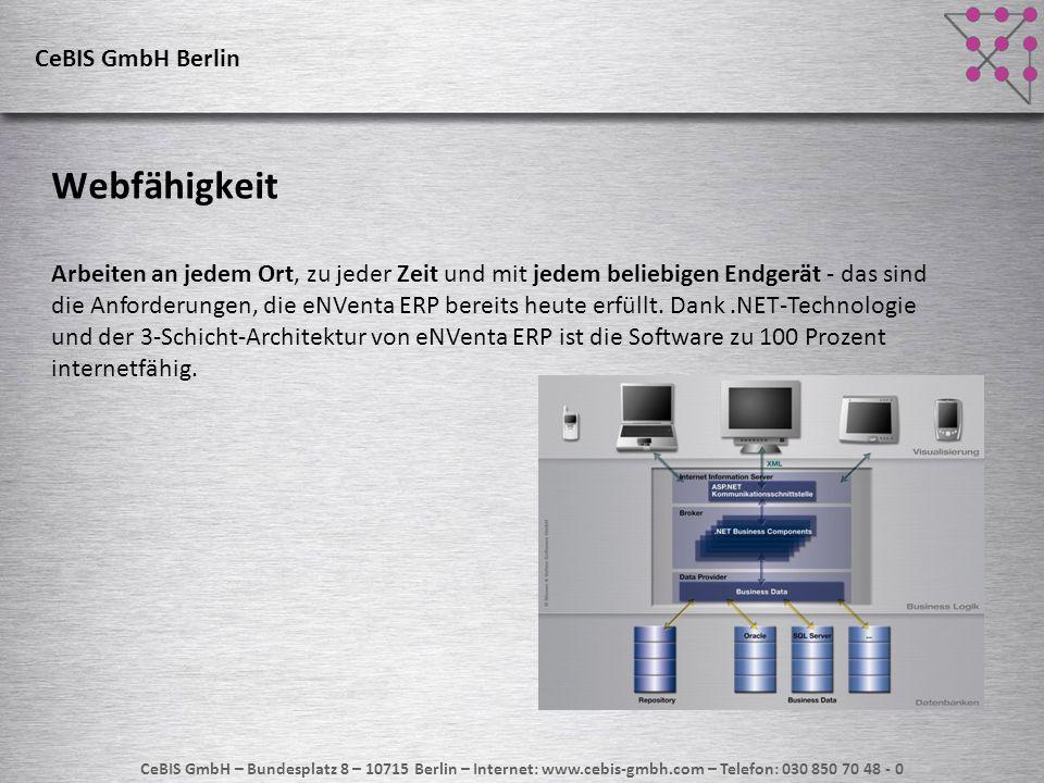 CeBIS GmbH – Bundesplatz 8 – 10715 Berlin – Internet: www.cebis-gmbh.com – Telefon: 030 850 70 48 - 0 CeBIS GmbH Berlin Integrierte Lösung eNVenta ERP bietet alles aus einer Hand: Von ERP über CRM und E-Commerce bis hin zu Controlling, MIS und LVS.