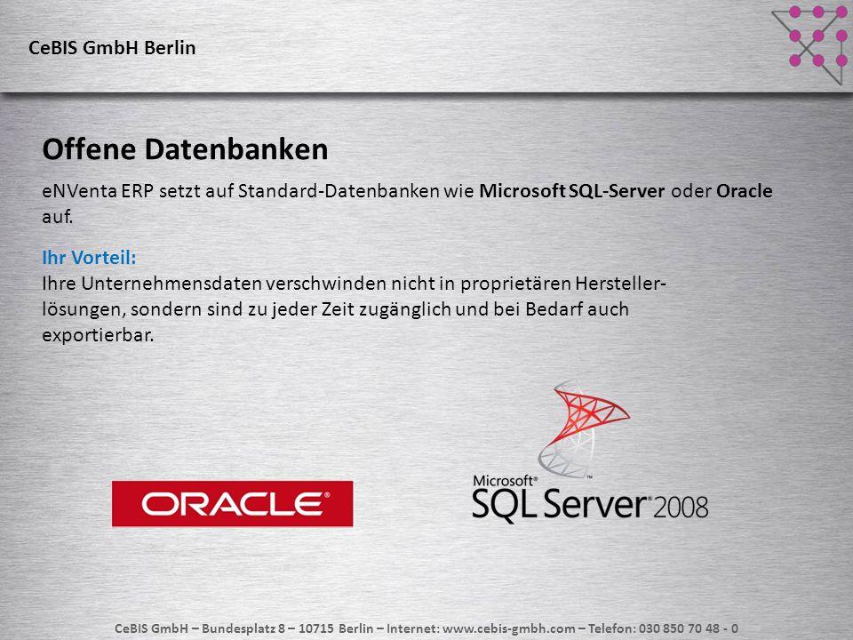 CeBIS GmbH – Bundesplatz 8 – 10715 Berlin – Internet: www.cebis-gmbh.com – Telefon: 030 850 70 48 - 0 Modernste Architektur Das.NET-Framework von Microsoft zählt neben Java zu den modernsten verfügbaren Architekturen für Unternehmenssoftware auf dem Markt und wird mit hohem Innovationstempo weiterentwickelt.