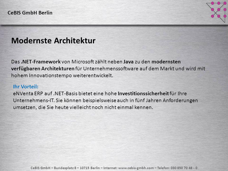 CeBIS GmbH – Bundesplatz 8 – 10715 Berlin – Internet: www.cebis-gmbh.com – Telefon: 030 850 70 48 - 0 Modernste Architektur Das.NET-Framework von Micr