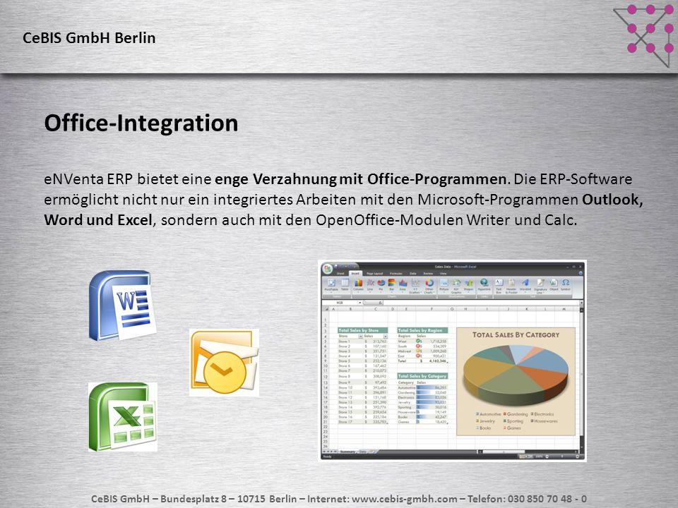 CeBIS GmbH – Bundesplatz 8 – 10715 Berlin – Internet: www.cebis-gmbh.com – Telefon: 030 850 70 48 - 0 Office-Integration eNVenta ERP bietet eine enge