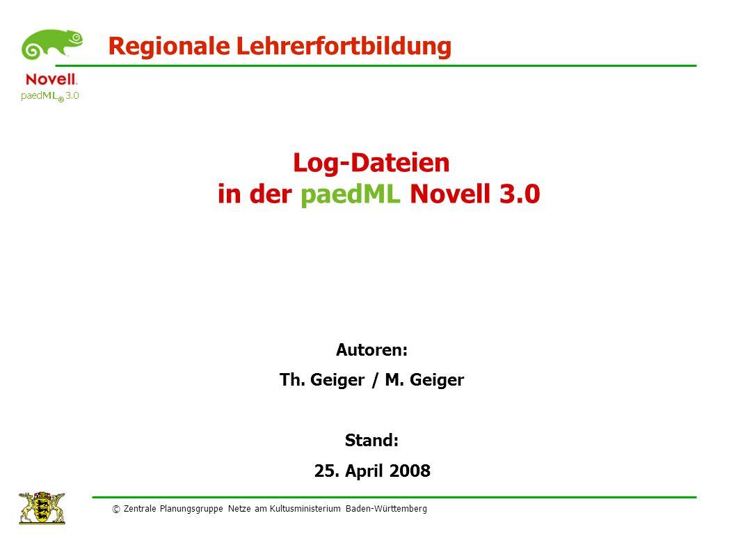 Regionale Lehrerfortbildung Log-Dateien in der paedML Novell 3.0 Autoren: Th.
