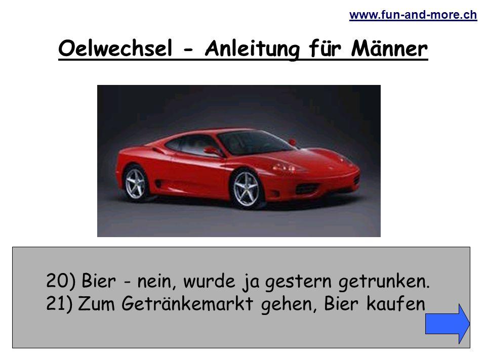 www.fun-and-more.ch 20) Bier - nein, wurde ja gestern getrunken.