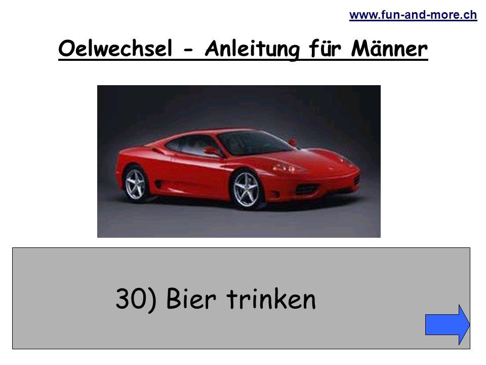 www.fun-and-more.ch 30) Bier trinken Oelwechsel - Anleitung für Männer