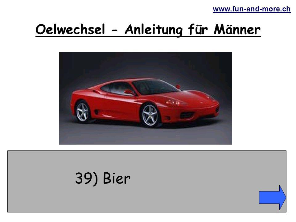 www.fun-and-more.ch 39) Bier Oelwechsel - Anleitung für Männer