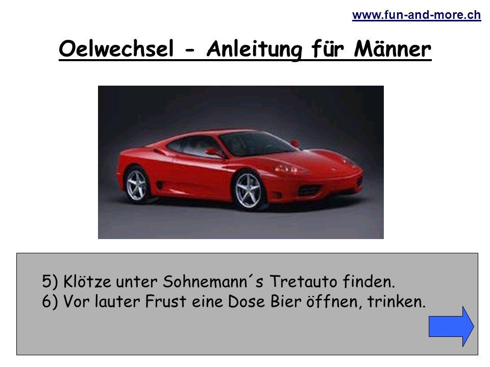 www.fun-and-more.ch 5) Klötze unter Sohnemann´s Tretauto finden.