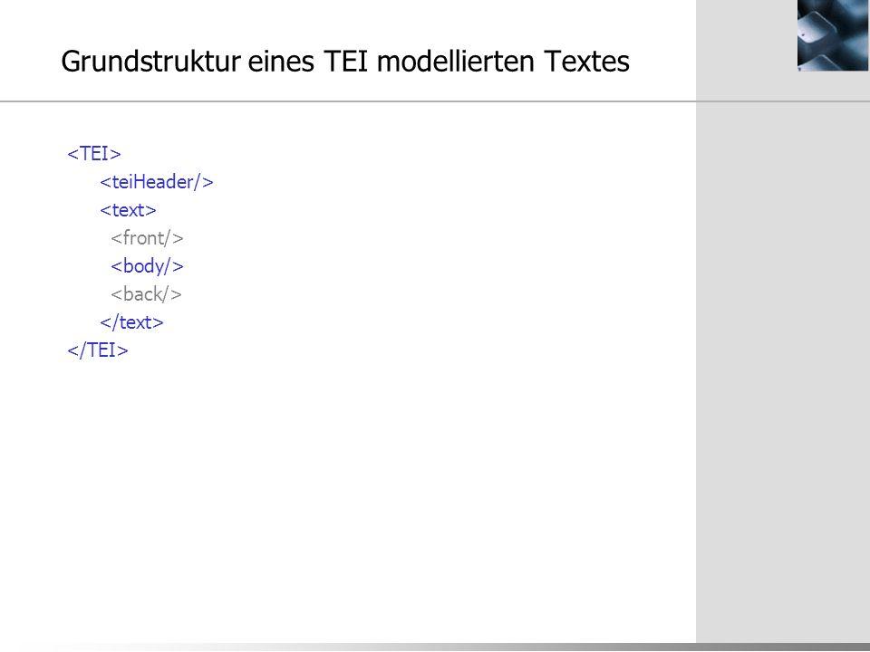 Grundstruktur eines TEI modellierten Textes