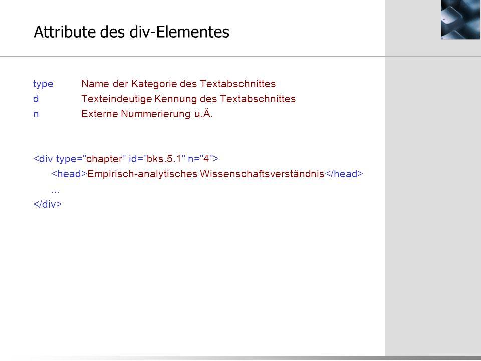 Attribute des div-Elementes typeName der Kategorie des Textabschnittes dTexteindeutige Kennung des Textabschnittes nExterne Nummerierung u.Ä. Empirisc
