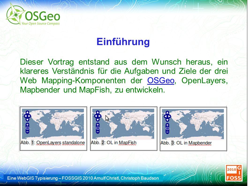 Eine WebGIS Typisierung – FOSSGIS 2010 Arnulf Christl, Christoph Baudson Widgets Ext Core jQuery jQuery UIExtJS