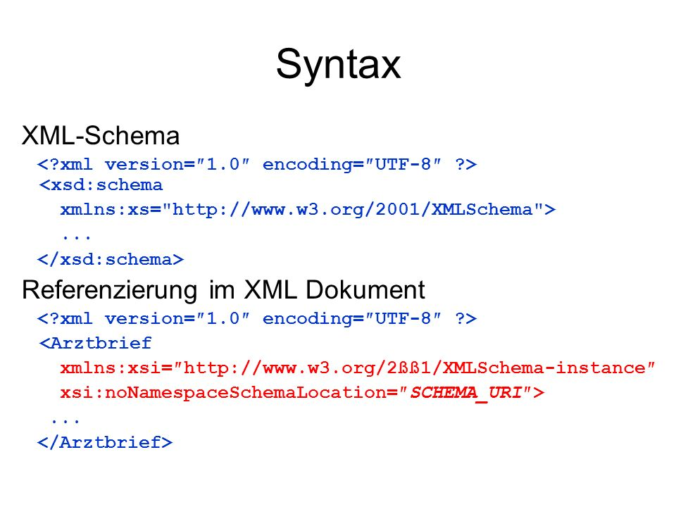 Syntax XML-Schema <xsd:schema xmlns:xs=