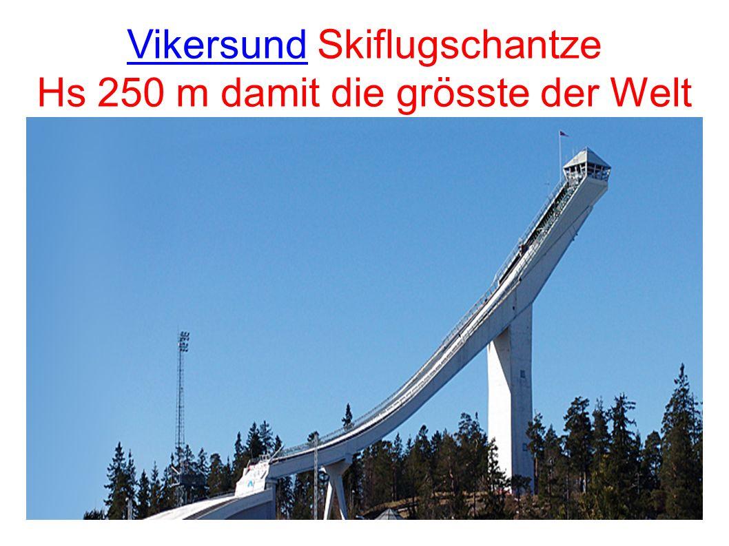 VikersundVikersund Skiflugschantze Hs 250 m damit die grösste der Welt