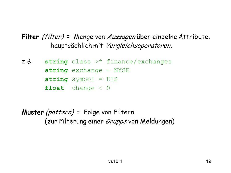 19 vs10.4 Filter (filter) = Menge von Aussagen über einzelne Attribute, hauptsächlich mit Vergleichsoperatoren, z.B.