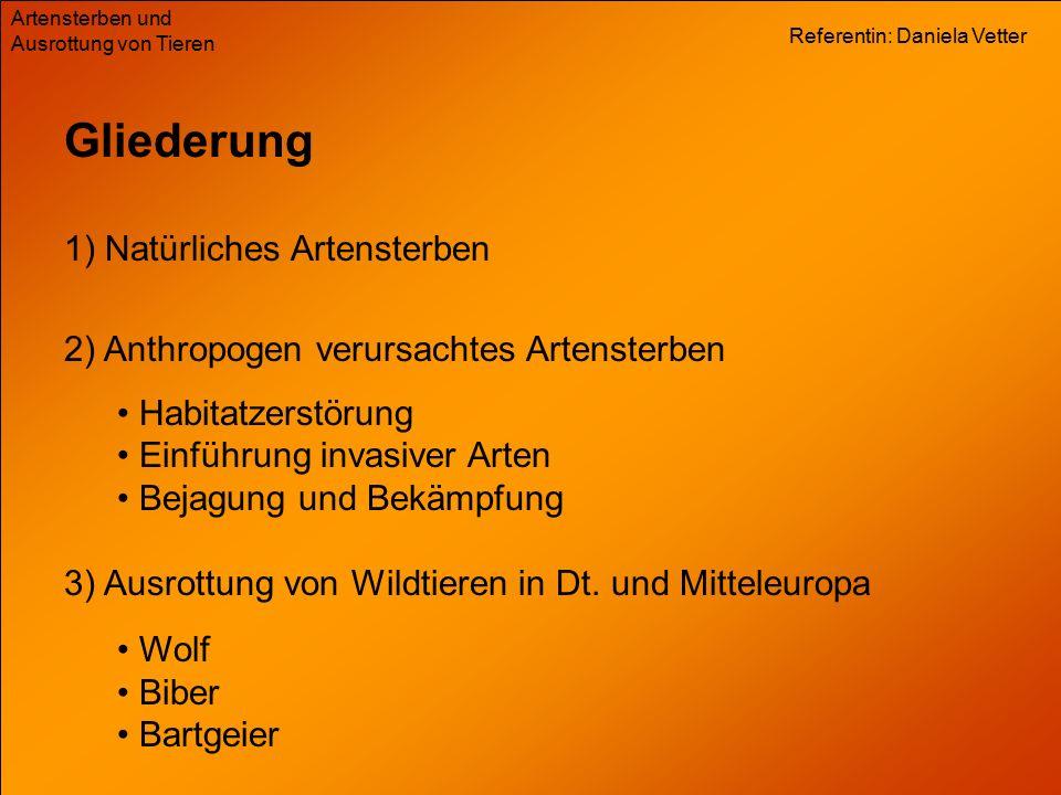 Referentin: Daniela Vetter Artensterben und Ausrottung von Tieren Gliederung 1) Natürliches Artensterben 2) Anthropogen verursachtes Artensterben Habi