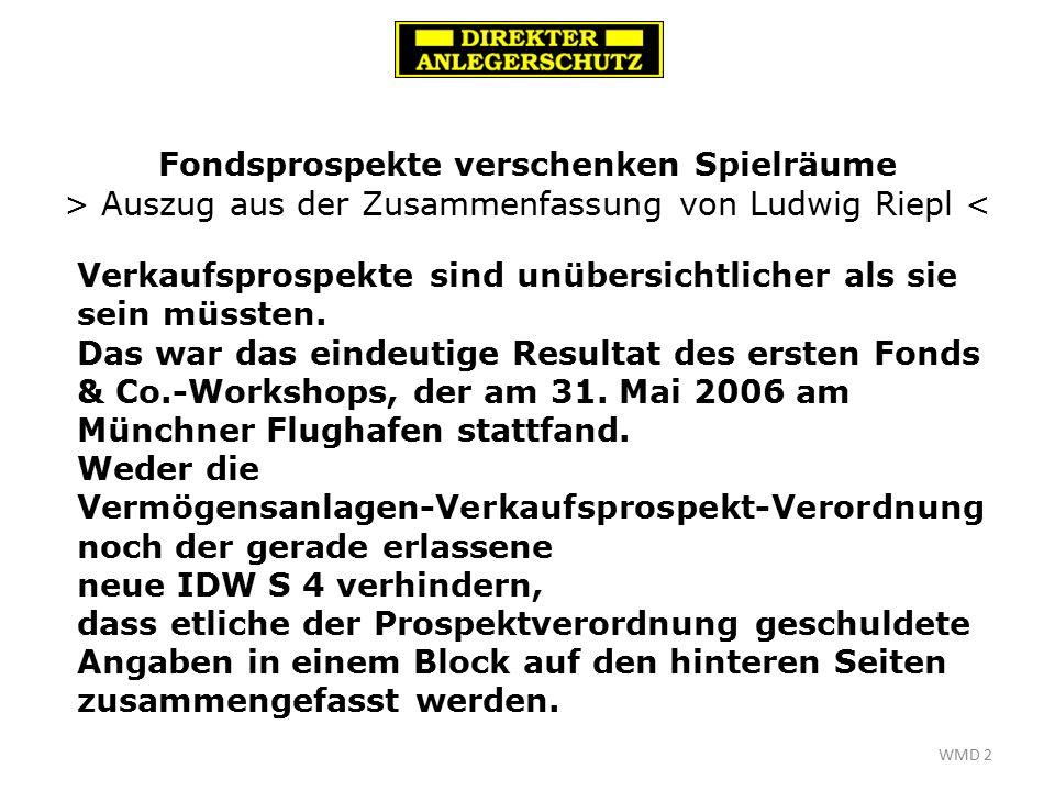 Fondsprospekte verschenken Spielräume > Auszug aus der Zusammenfassung von Ludwig Riepl < Verkaufsprospekte sind unübersichtlicher als sie sein müssten.