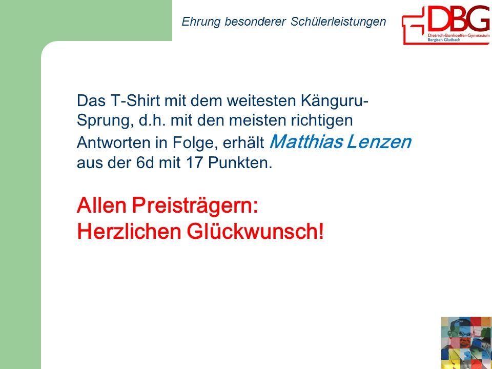 Ehrung besonderer Schülerleistungen Das T-Shirt mit dem weitesten Känguru- Sprung, d.h.