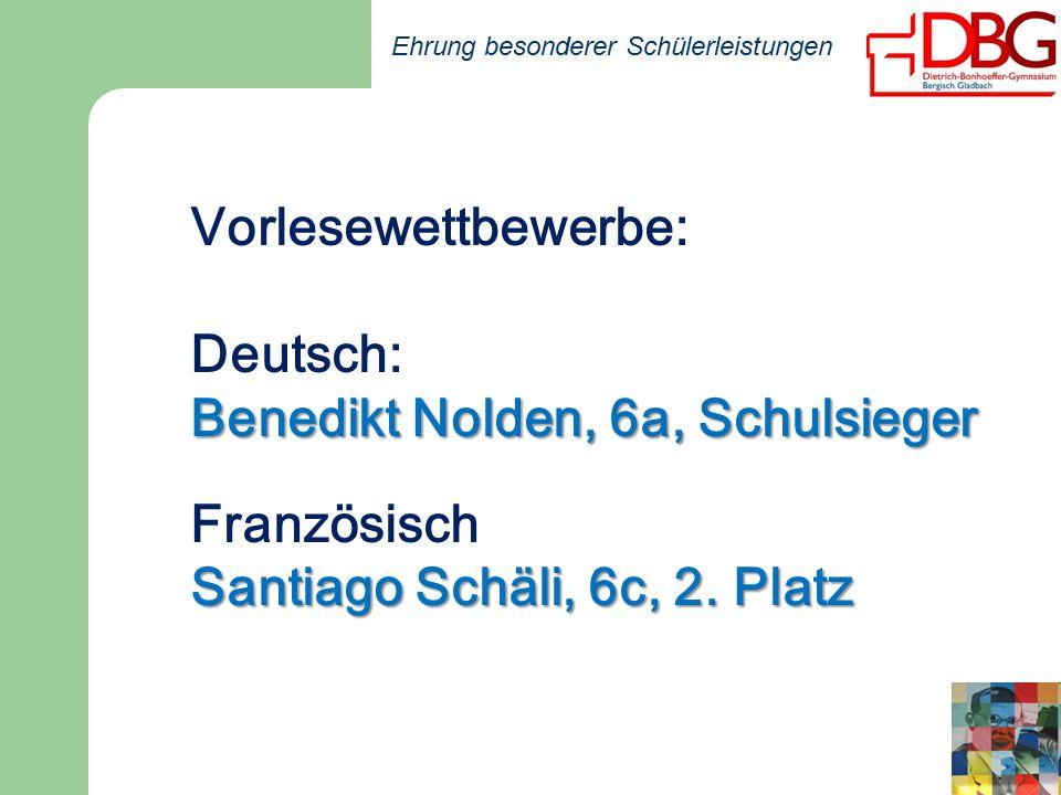 Vorlesewettbewerbe: Deutsch: Benedikt Nolden, 6a, Schulsieger Französisch Santiago Schäli, 6c, 2.