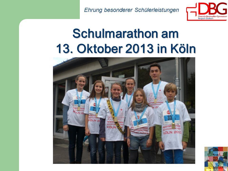 Ehrung besonderer Schülerleistungen Schulmarathon am 13. Oktober 2013 in Köln