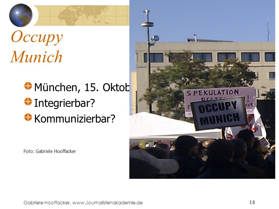 Gabriele Hooffacker, www.Journalistenakademie.de 18 Occupy Munich München, 15.