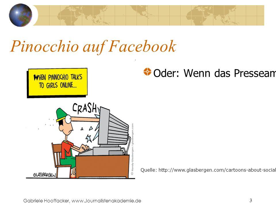 Gabriele Hooffacker, www.Journalistenakademie.de 3 Pinocchio auf Facebook Oder: Wenn das Presseamt mit der Zivilgesellschaft spricht – .