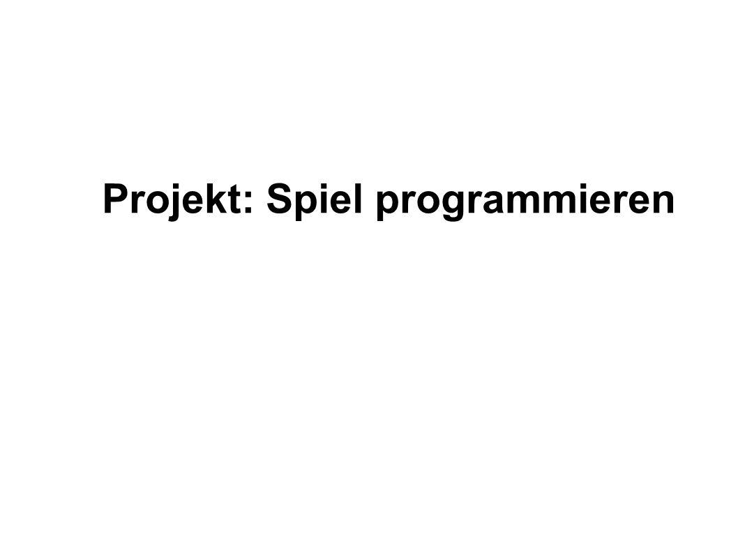 Projekt: Spiel programmieren