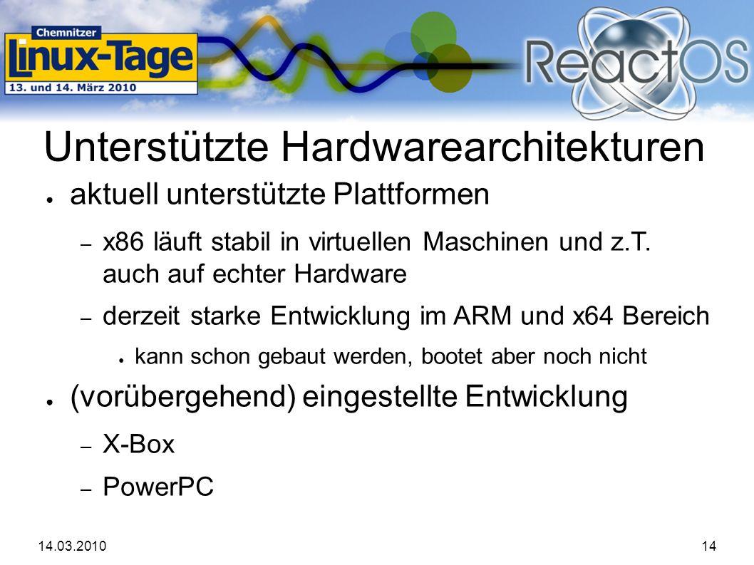 14.03.201014 Unterstützte Hardwarearchitekturen ● aktuell unterstützte Plattformen – x86 läuft stabil in virtuellen Maschinen und z.T.