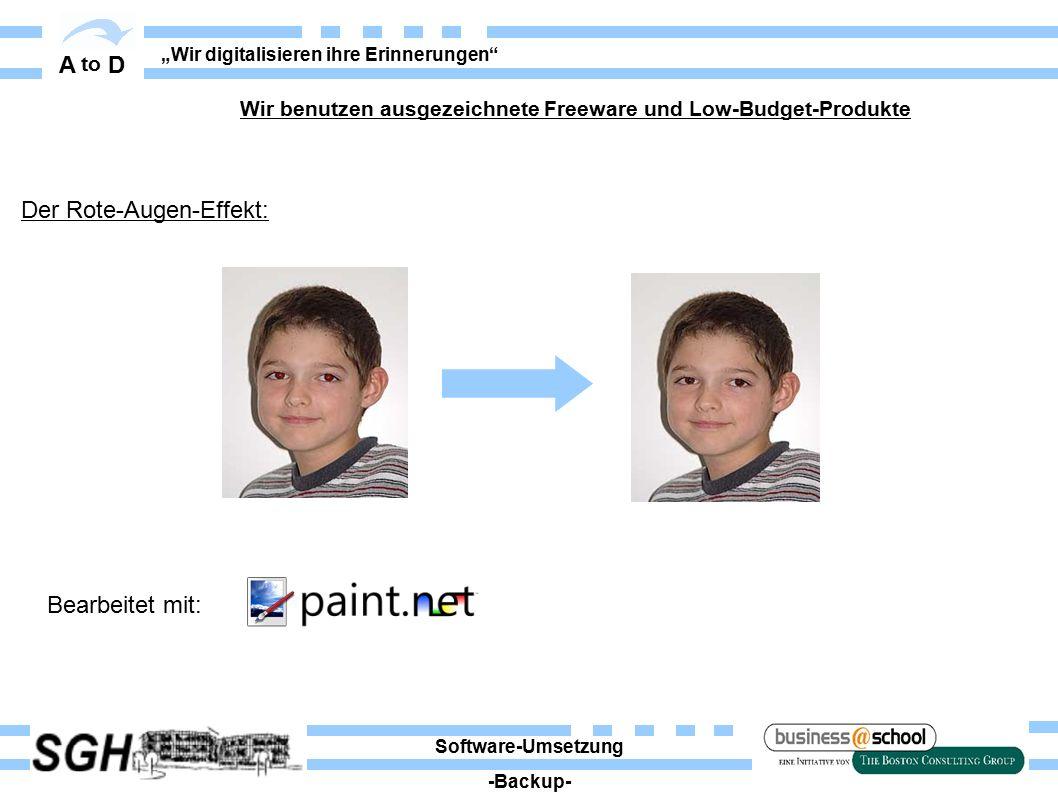"""A to D """"Wir digitalisieren ihre Erinnerungen Software-Umsetzung -Backup- Wir benutzen ausgezeichnete Freeware und Low-Budget-Produkte Der Rote-Augen-Effekt: Bearbeitet mit:"""